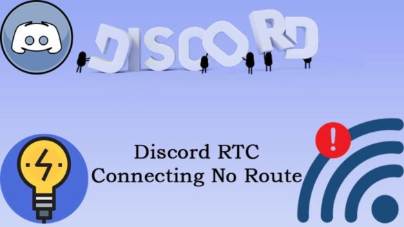 RTC Connecting Discord - How to Fix Discord No Route Error