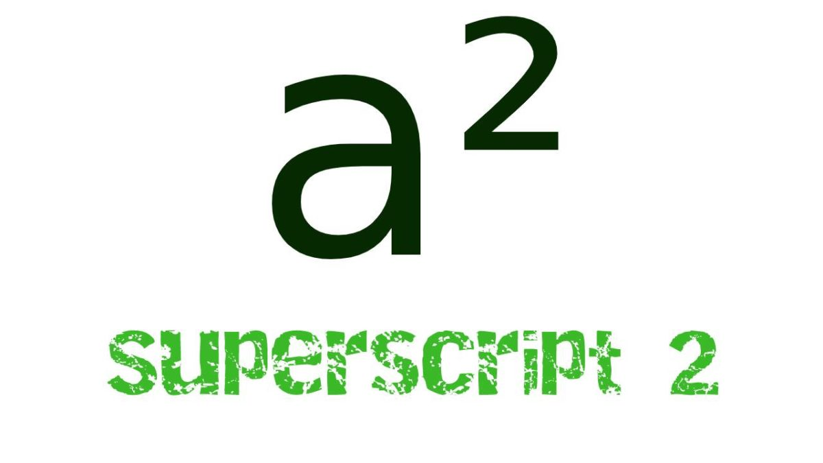 Superscript 2 – How do you type a ² (squared symbol)? Quick Guide