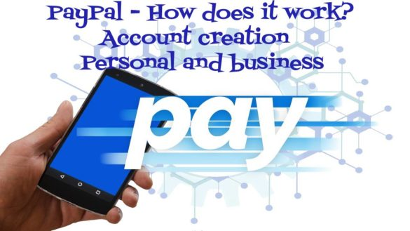PayPal - How does it work? Account creation- Personal and business