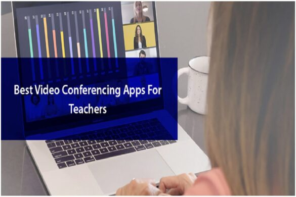 Best Video Conferencing Apps For Teachers